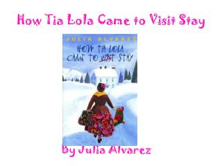 How Tia Lola Came to Visit Stay