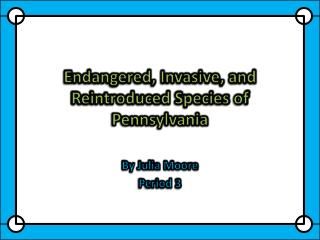 Endangered, Invasive, and Reintroduced Species of Pennsylvania