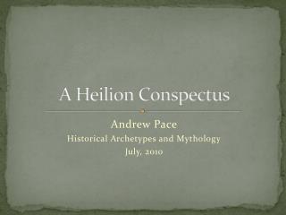 A Heilion Conspectus