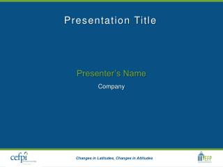 Presenter�s Name Company