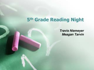 5 th  Grade Reading Night