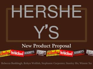 HERSHEY ' S New Product Proposal