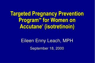 Targeted Pregnancy Prevention ProgramSM for Women on Accutane  isotretinoin
