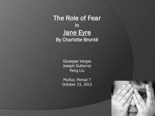 The Role of Fear In Jane Eyre By Charlotte  Bront�
