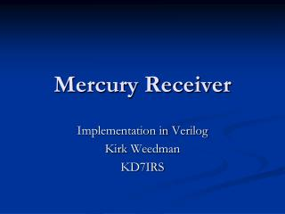 Mercury Receiver