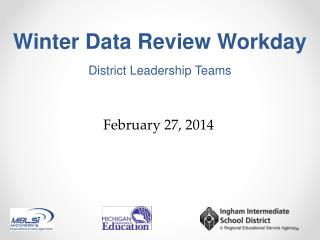 Winter Data Review Workday District Leadership Teams
