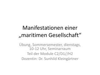 """Manifestationen einer """"maritimen Gesellschaft"""""""