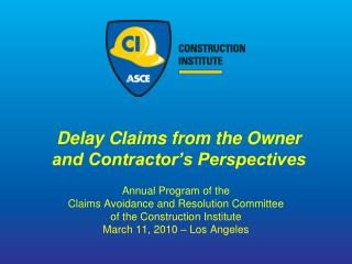 Delay Claims from the Owner  and Contractor s Perspectives
