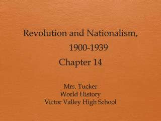 Revolution and Nationalism,  	1900-1939                             Chapter 14