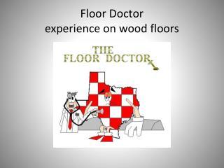 Floor  Doctor experience on wood floors