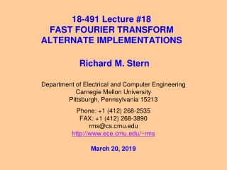 18-791 Lecture 18 FAST FOURIER TRANSFORM INVERSES AND ALTERNATE IMPLEMENTATIONS