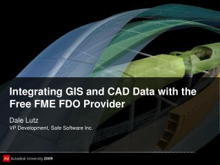 Integrating GIS and CAD Data with the Free FME FDO Provider