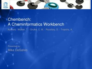 Chembench : A  Cheminformatics  Workbench