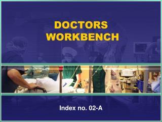 DOCTORS  WORKBENCH