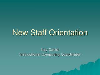 New Staff Orientation