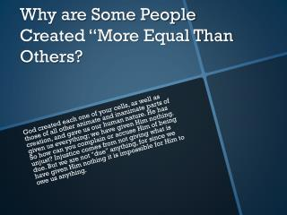 """Why are Some People Created """"More Equal Than Others?"""
