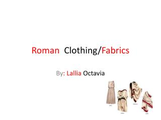 Roman   Clothing/ Fabrics
