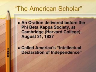 """The American Scholar"""