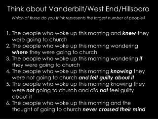 Think about Vanderbilt/West End/Hillsboro