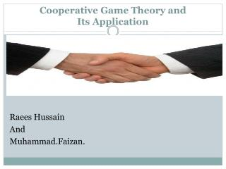 Cooperative Game Theory and Its Application