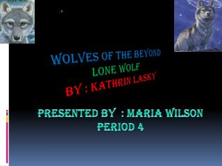 Wolves of the beyond Lone Wolf By : Kathrin Lasky