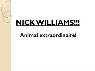 NICK WILLIAMS!!!
