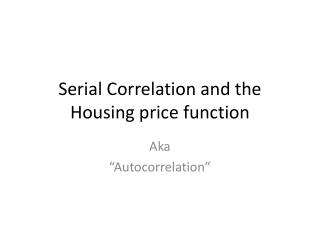 Serial Correlation and the Housing price function