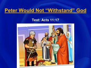 """Peter Would Not """"Withstand"""" God"""