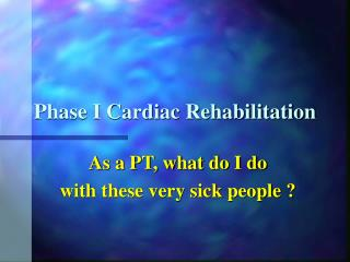 Phase I Cardiac Rehabilitation