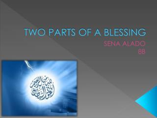 TWO PARTS OF A BLESSING