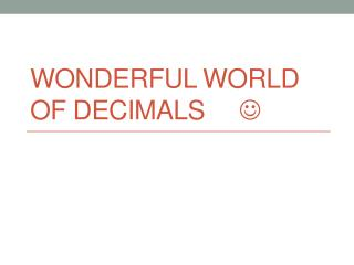Wonderful world of Decimals      