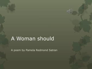 A Woman should