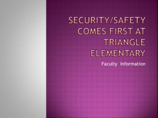Security/safety Comes first at Triangle Elementary