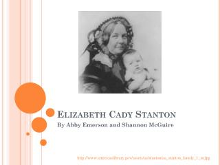 Elizabeth  C ady Stanton
