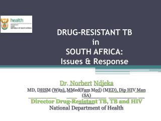 DRUG-RESISTANT TB  in  SOUTH AFRICA: Issues & Response