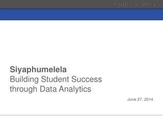 Siyaphumelela Building Student Success  through Data Analytics