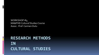 RESEARCH METHODS  IN  CULTURAL STUDIES