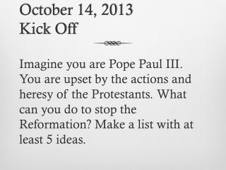 October 14, 2013 Kick Off