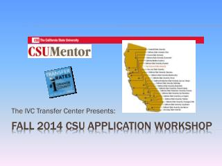 Fall 2014 CSU Application workshop