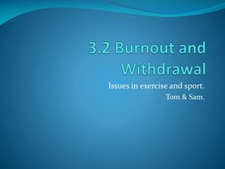 3.2 Burnout and Withdrawal