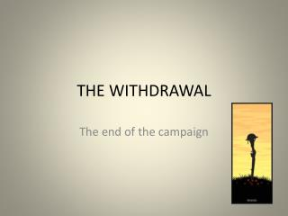 THE WITHDRAWAL