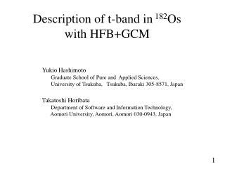 Description of t-band in  182 Os  with HFB+GCM