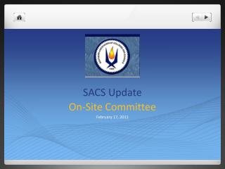 SACS Update On -Site Committee February 17, 2011