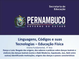 Linguagens, Códigos e  s uas  Tecnologias – Educação Física Ensino Fundamental,  9° Ano