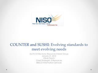 COUNTER and SUSHI:  Evolving  standards to meet evolving needs