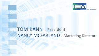 TOM KANN  .  President NANCY MCFARLAND  .  Marketing Director