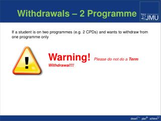Withdrawals � 2 Programme