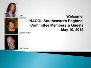 Welcome, iNACOL  Southeastern Regional Committee Members & Guests May 10, 2012