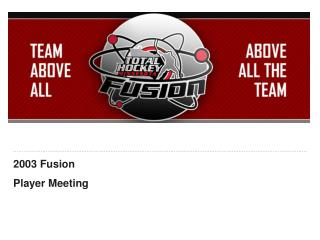 2003 Fusion  Player Meeting