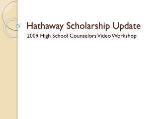 Hathaway Scholarship Update